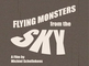 Flying monsters from the sky